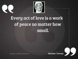 Every act of love is