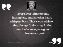 Every heart sings a song,