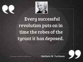 Every successful revolution puts on