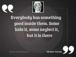 Everybody has something good inside