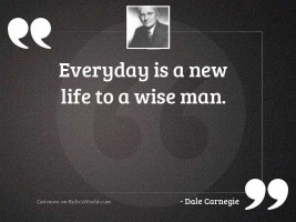 Everyday is a new life