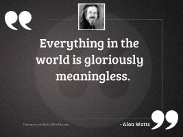 Everything in the world is