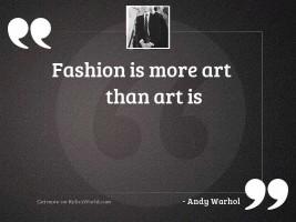 Fashion is more art than
