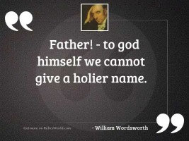 Father! - to God himself we