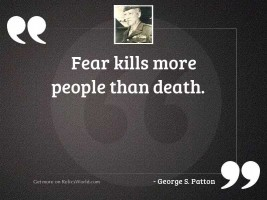 Fear kills more people than