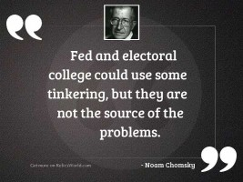 Fed and electoral college could