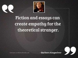 Fiction and essays can create