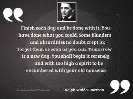 Finish each day and be