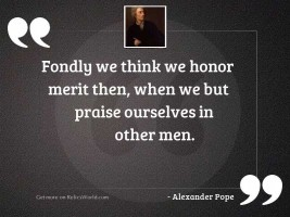 Fondly we think we honor