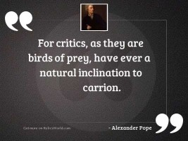 For critics, as they are
