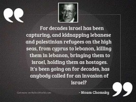 For decades Israel has been