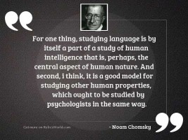 For one thing, studying language