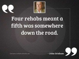 Four rehabs meant a fifth