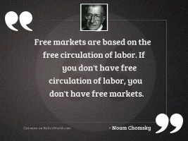 Free markets are based on