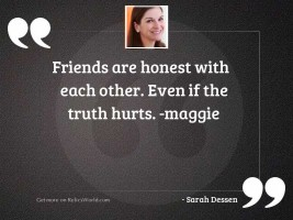 Friends are honest with each