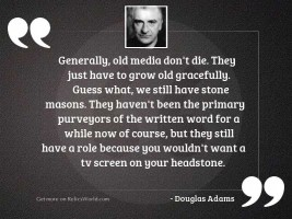 Generally old media dont die