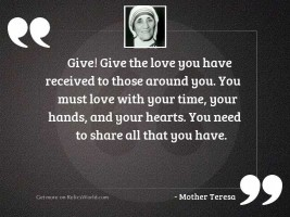 Give! Give the love you