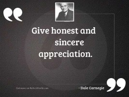 Give Honest and Sincere Appreciation.