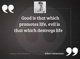 Good is that which promotes