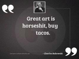 Great art is horseshit buy