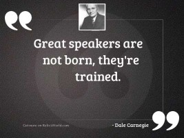 Great speakers are not born,