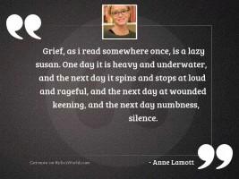 Grief, as I read somewhere