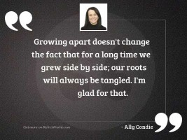Growing apart doesn't change
