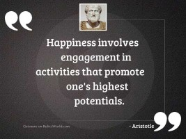 Happiness involves engagement in activities