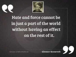 Hate and force cannot be