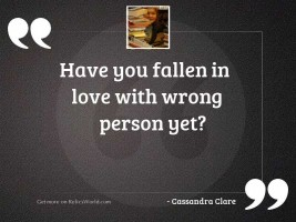 Have you fallen in love
