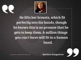 He lifts her breasts, which