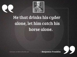 He that drinks his Cyder