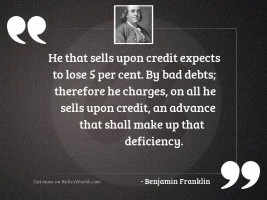 He that sells upon Credit