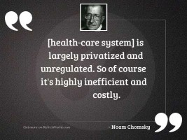health care system is largely
