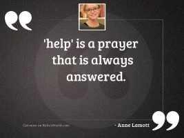 help is a prayer that
