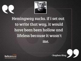 Hemingway sucks If I set