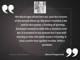 His black eyes sliced into