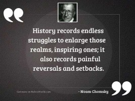 History records endless struggles to