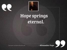 Hope springs eternal.
