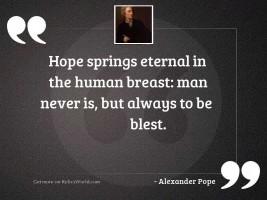 Hope springs eternal in the