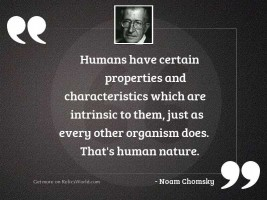 Humans have certain properties and