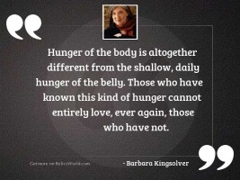 Hunger of the body is