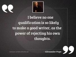 I believe no one qualification