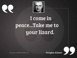 I come in peaceTake me