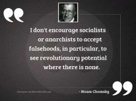 I don't encourage socialists