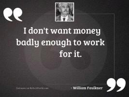 I don't want money
