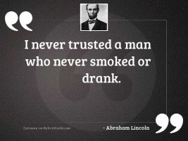 I never trusted a man