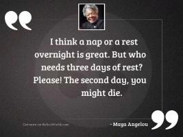 I think a nap or