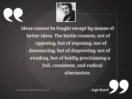 Ideas cannot be fought except