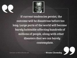 If current tendencies persist, the